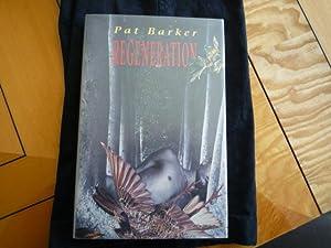 Regeneration (signed): BARKER, Pat
