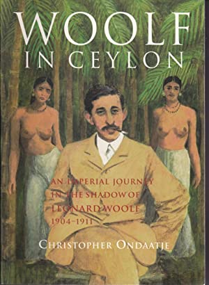 Woolf in Ceylon. An imperial journey in: Christopher Ondaatje