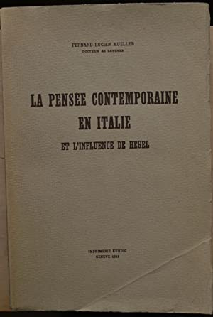 La pensée contemporaine en Italie et l'influence de Hegel.