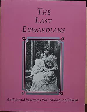 The last Edwardians. An illustrated history of Violet Trefusis & Alice Keppel.