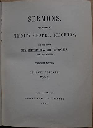 Sermons, preached at Trinity Chapel, Brighton. In four volumes.