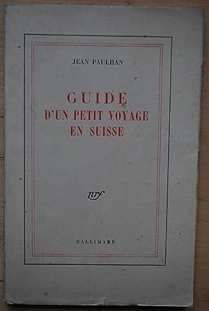 Guide d'un petit voyage en Suisse: Jean Paulhan