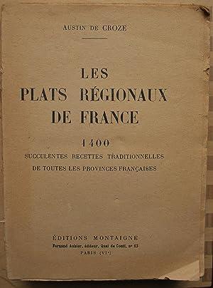 Les plats régionaux de France. 1400 succulentes: Austin de Croze