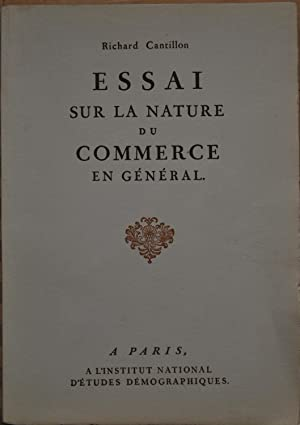 richard cantillon essay on the nature of commerce Cantillon's essay 1 richard cantillon essai sur la nature du commerce en general 1755 part one chapter one on wealth the land is the source or matter from whence.