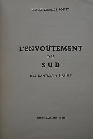 L'envoûtement du Sud. D'El-Kantara à Djanet.: Claude-Maurice Robert
