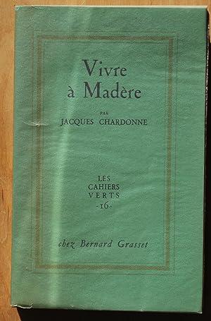 Vivre à Madère: Jacques Chardonne