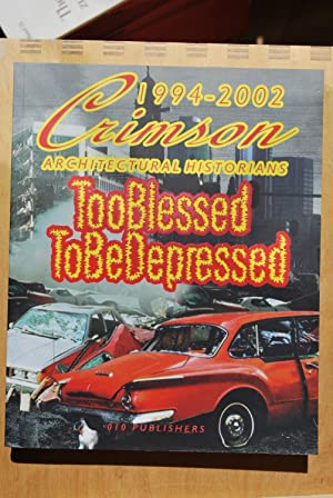 Too Blessed to be Depressed - Crimson Architectural Historians 1994 - 2002