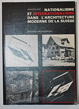 Nationalisme et internationalisme dans l'architecture moderne de la Suisse