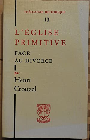 L'Eglise primitive face au divorce.