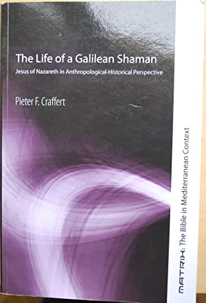 The life of a Galilean Shaman. Jesus of Nazareth in anthropological-historical perspective.