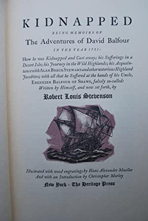 Kidnapped. Being memoirs of The adventures of David Balfour in the year 1751.