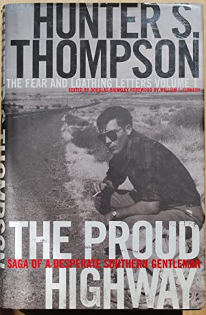 The proud highway. Saga of a desperate: Hunter S. Thompson