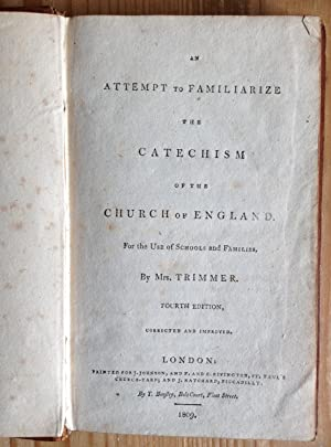 An attempt to familiarize the Catechism of the Church of England. For the use of schools and fami...