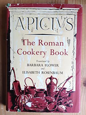 The roman cookery book. A critical translation: B. Flower and