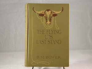 THE FLYING U's LAST STAND: B. M. Bower