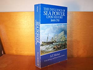 The Influence of Sea Power Upon History,: Mahan, A. T.