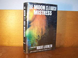 The Moon is a Harsh Mistress: Heinlein, Robert A.