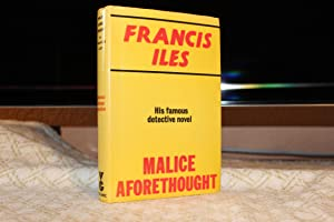 Malice Aforethought - The Story of a: Iles, Francis
