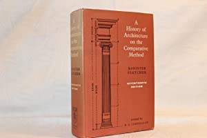 A History of Architecture on the Comparative: Fletcher, Sir Banister;