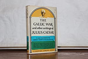 The Gallic War and Other Writings by: Caesar, Gaius Julius;