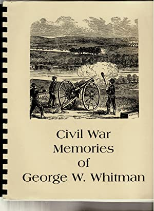 THE CIVIL WAR RECOLLECTIONS OF PVT. GEORGE W. WHITMAN, 17TH MAINE REGIMENT: Transcribed and Edited ...