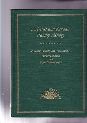 A MILLS and KENDALL FAMILY HISTORY: AMERICAN: Ullmann, Helen Schatvet