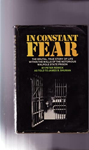 IN CONSTANT FEAR: The BRUTAL, TRUE STORY: Remick, Peter; As
