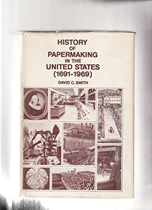 HISTORY OF PAPERMAKING in the UNITED STATES: Smith, David C.