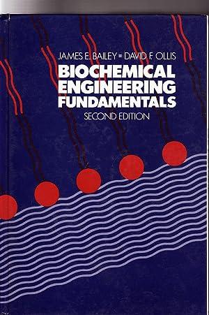 BIOCHEMICAL ENGINEERING FUNDAMENTALS: E. Bailey, James