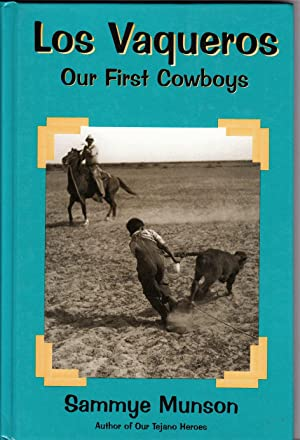 LOS VAQUEROS: Our First Cowboys
