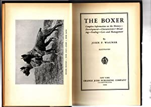 THE BOXER: Complete Information on the History- Development- Characteristics- Breeding- Feeding- ...