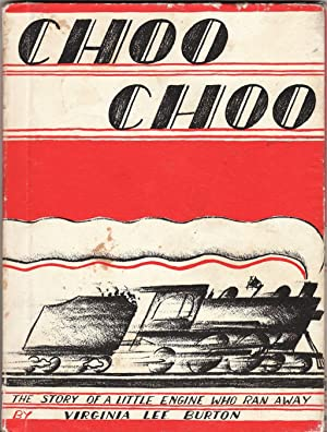 CHOO CHOO; The Story of a Little Engine Who Ran Away
