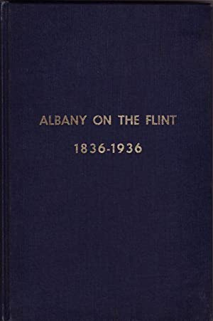 ALBANY ON THE FLINT: INDIANS TO INDUSTRY 1836-1936