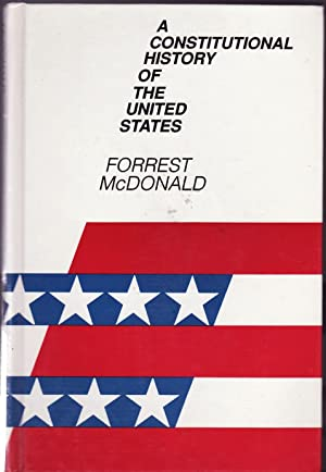 A CONSTITUTIONAL HISTORY OF THE UNITED STATES