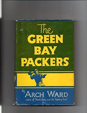 THE GREEN BAY PACKERS: The Story of: Ward, Arch