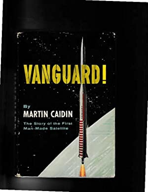 VANGUARD! The Story of the FIRST Man-Made SATELLITE
