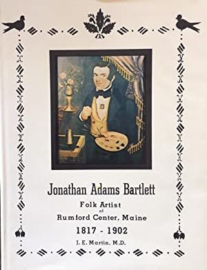 JONATHAN ADAMS BARTLETT 1817-1902: Folk Artist from Rumford Center
