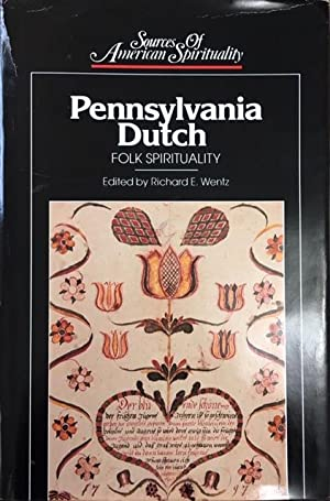 PENNSYLVANIA DUTCH: Folk Spirituality