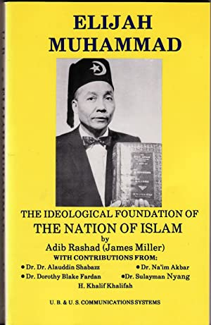 ELIJAH MUHAMMAD & THE IDEOLOGICAL FOUNDATION of: Rashad, Adib (James