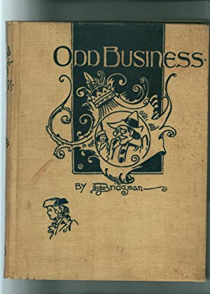 ODD BUSINESS: High Art In Fun, Frolic, and Fancy With The Pencil and Quill: Bridgman, L. J.