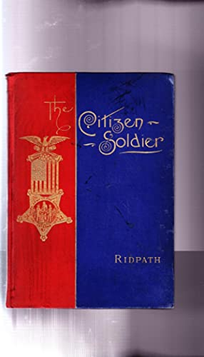THE CITIZEN SOLDIER: HIS PART IN WAR AND PEACE