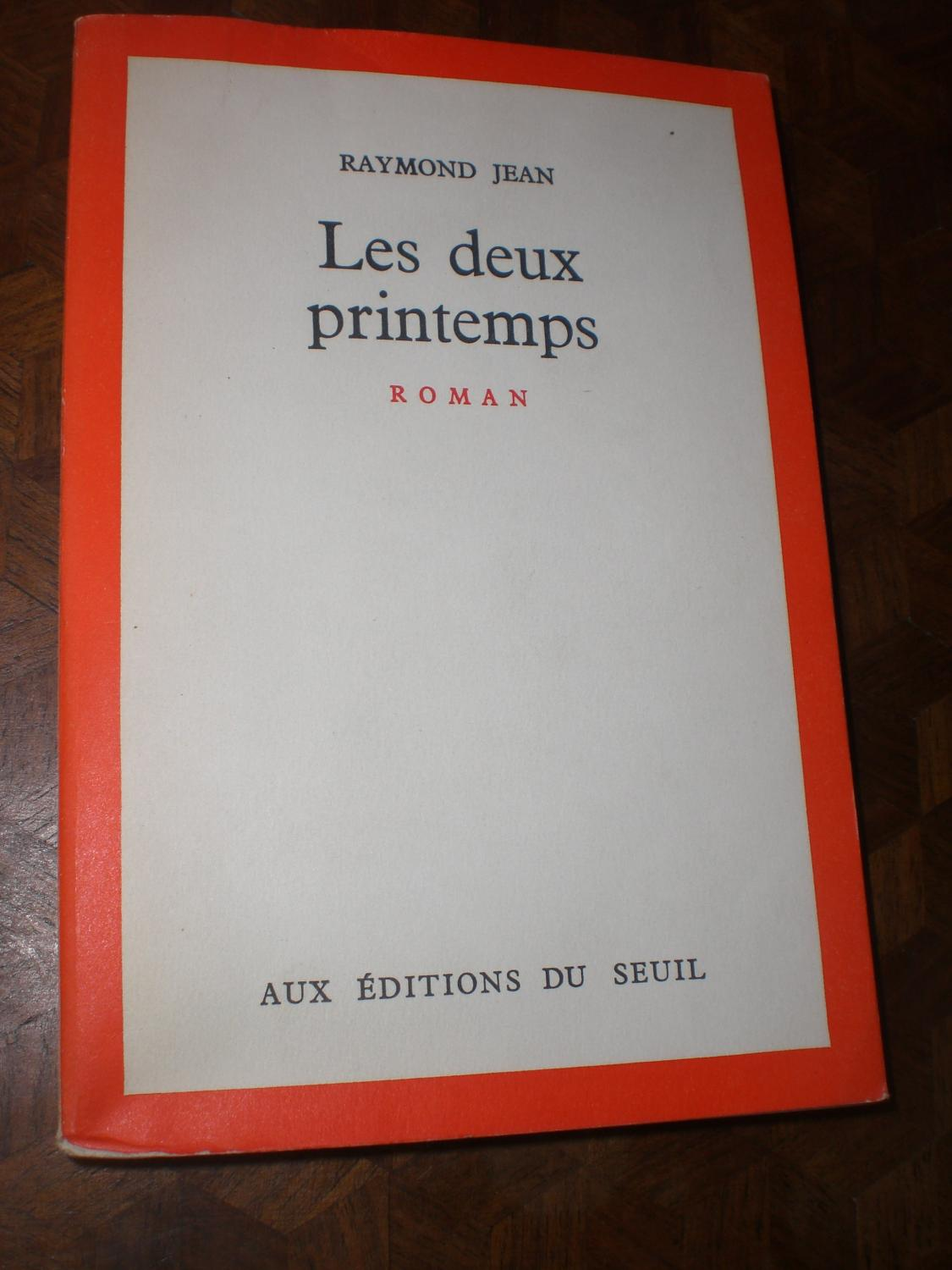 Les deux printemps Raymond Jean Very Good Softcover