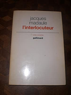 L'interlocuteur: Madaule Jacques