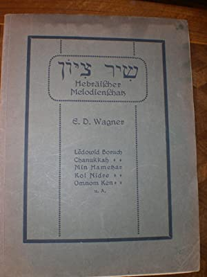 Schir Zion Hebräischer Melodienschatz: E.D.Wagner