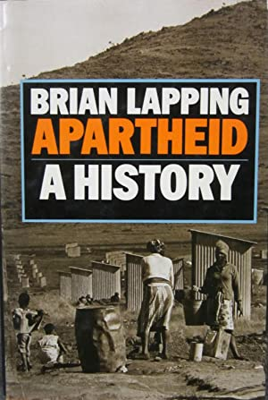 Apartheid: A History: Lapping, Brian