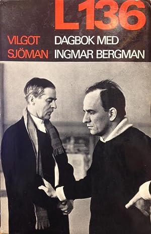 L136: Dagbook med Ingmar Bergman/Diary With Ingmar: Sjoman, Vilgot