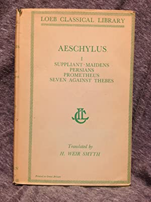 Aeschylus. Volume I: Suppliant Maidens, Persians, Prometheus,: Aeschylus with Herbert