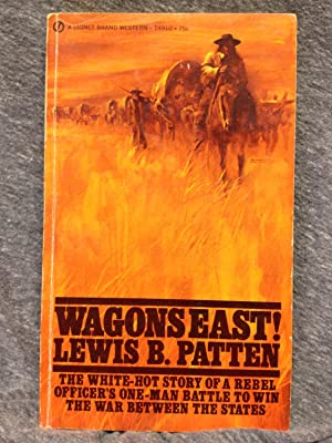 Wagons East: Patten, Lewis B.
