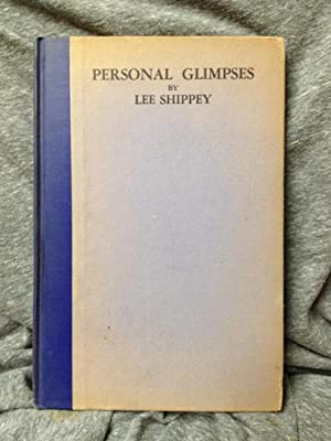 Personal glimpses of famous folks: And other: Shippey, Lee