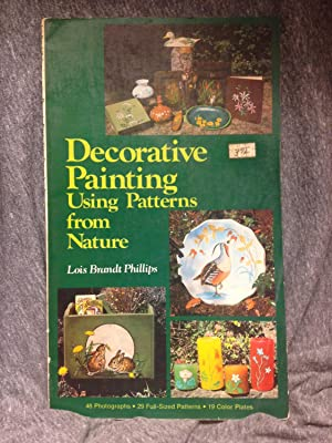 Decorative Painting Using Patterns from Nature: Phillips, Lois Brandt
